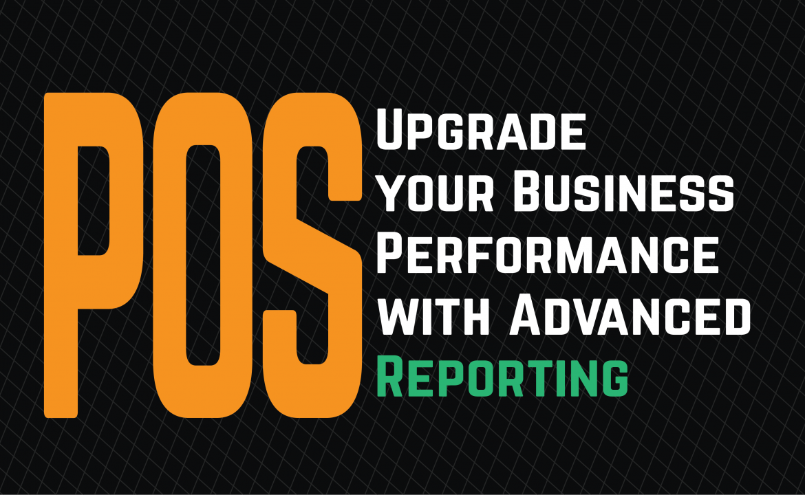 Upgrade Your Business with POS Reporting